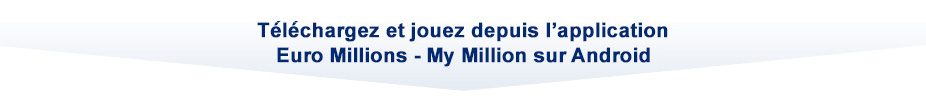 : t�l�chargez et jouez depuis l'application Euro Millions sur Android