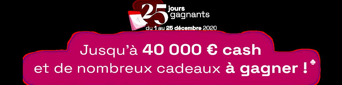 OP 25 jours gagnants (01/12 au 25/12/2020)